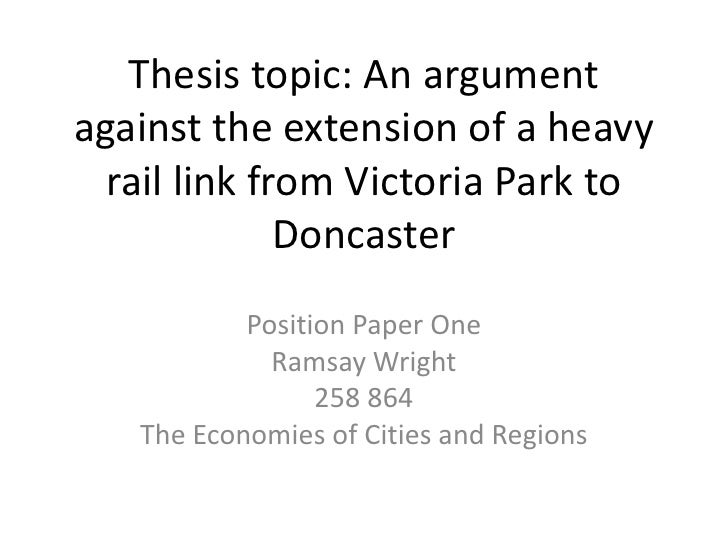 Thesis topic: An argument against the extension of a heavy   rail link from Victoria Park to               Doncaster      ...