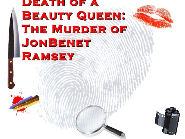 Death of a Beauty Queen: The Murder of JonBenet Ramsey