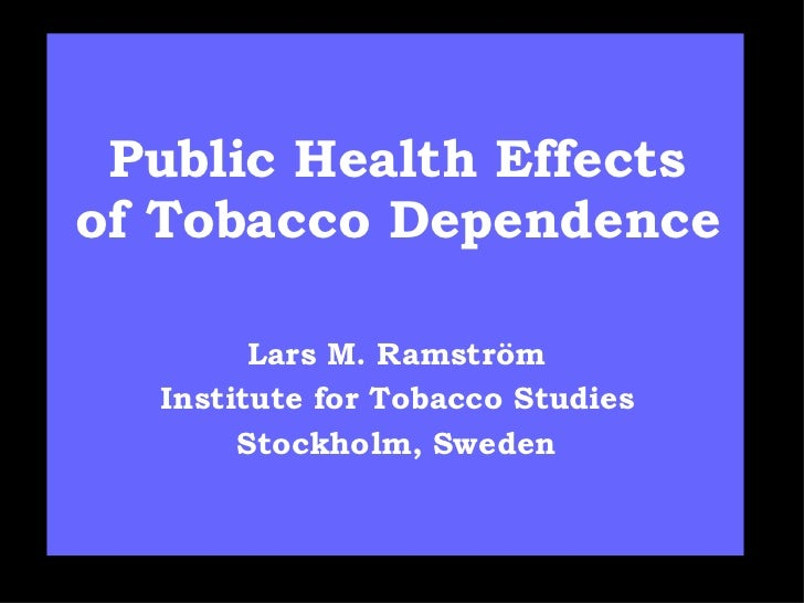 Public Health Effects of Tobacco Dependence
