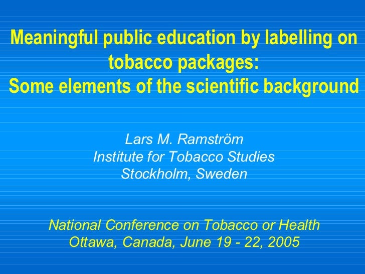 Meaningful public education by labelling on tobacco packages: Some elements of the scientific background