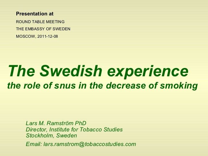 Lars M. Ramström PhD Director, Institute for Tobacco Studies Stockholm, Sweden   Email: lars.ramstrom@tobaccostudies.com T...