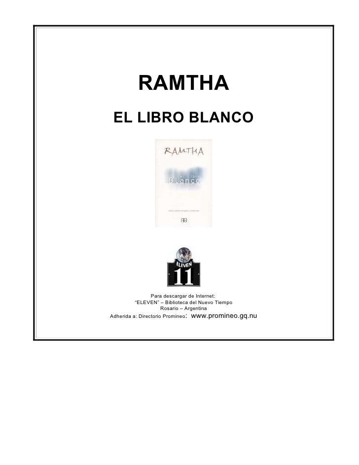 """RAMTHA EL LIBRO BLANCO                 Para descargar de Internet:          """"ELEVEN"""" – Biblioteca del Nuevo Tiempo        ..."""