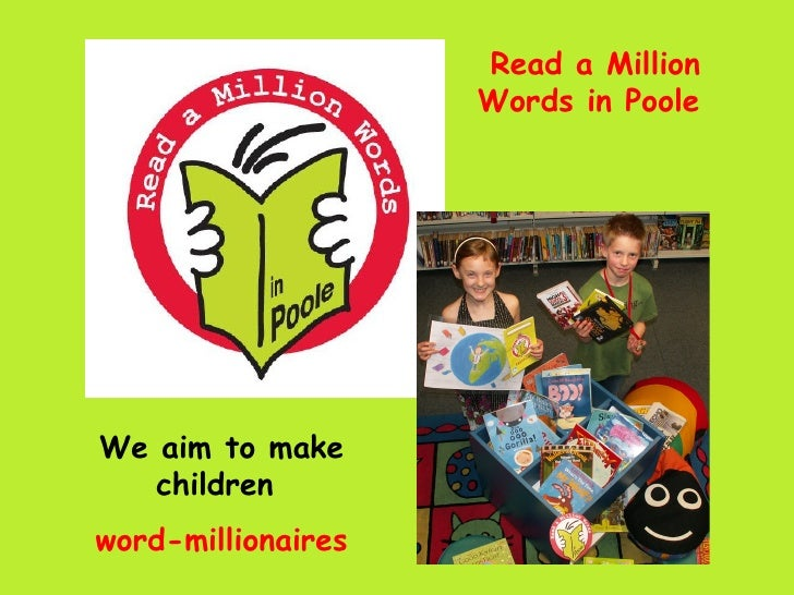 Read a Million Words in Poole  We aim to make children   word-millionaires