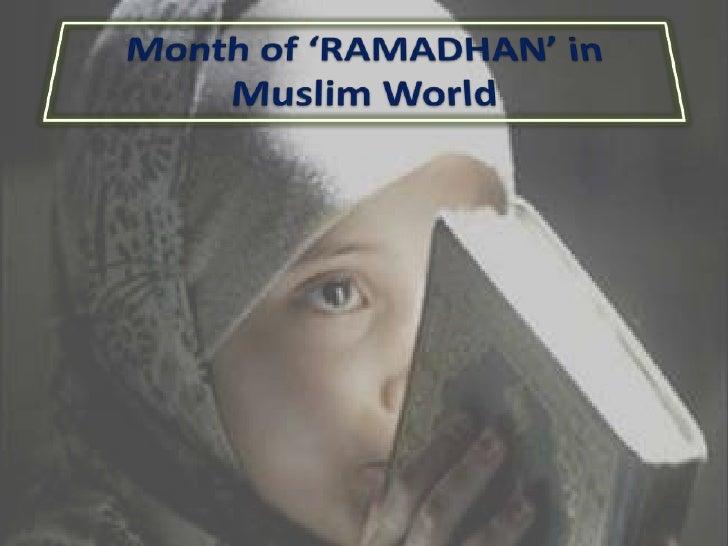 Month of 'RAMADHAN' in Muslim World<br />