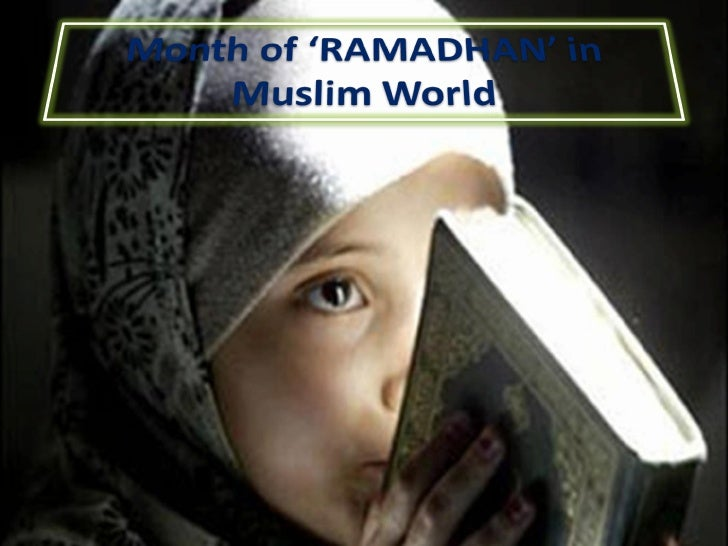 Month of 'RAMADHAN' in Muslim World<br />