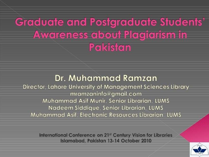 Graduate & Post-graduate students' awareness about plagiarism