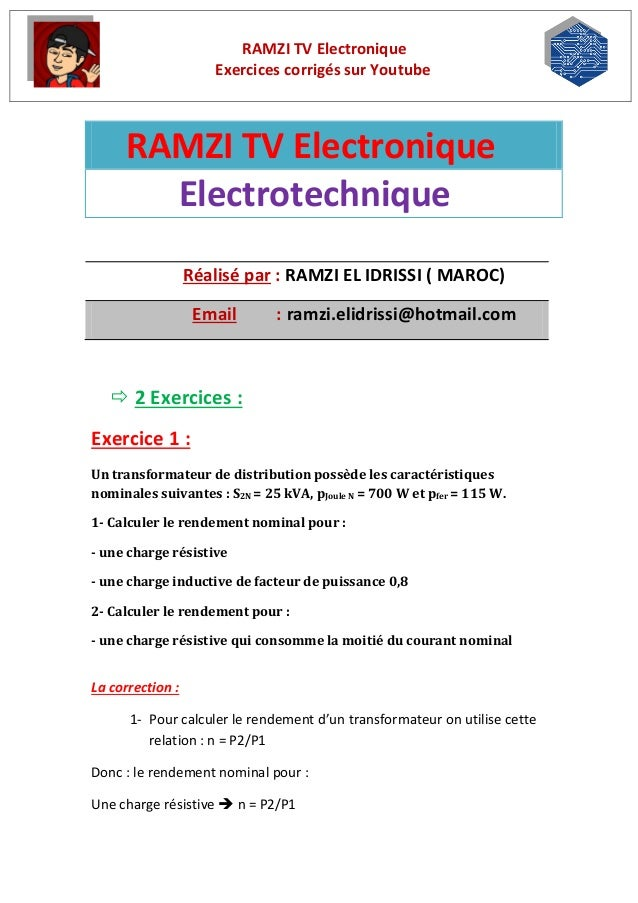 RAMZI TV Electronique  Exercices corrigés sur Youtube   2 Exercices :  Exercice 1 :  Un transformateur de distribution po...