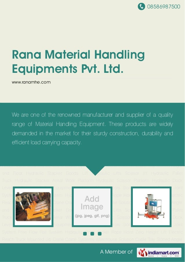08586987500A Member ofRana Material HandlingEquipments Pvt. Ltd.www.ranamhe.comHydraulic Pallet Truck Hydraulic Stacker Ae...