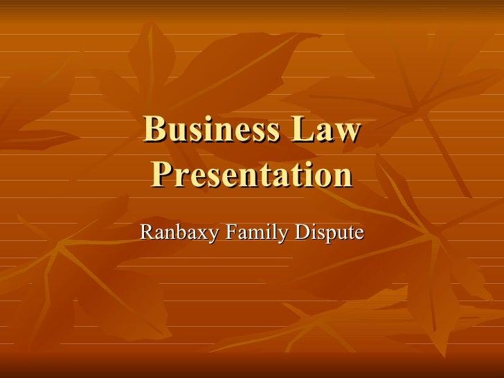Business Law Presentation Ranbaxy Family Dispute