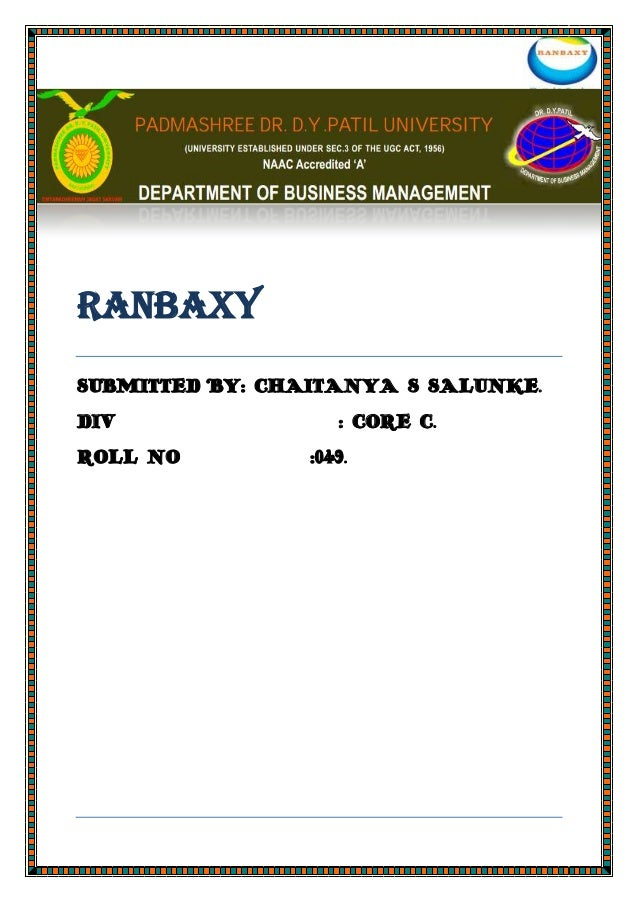 RANBAXY SUBMITTED BY: CHAITANYA S SALUNKE. DIV : CORE C. ROLL NO :049.
