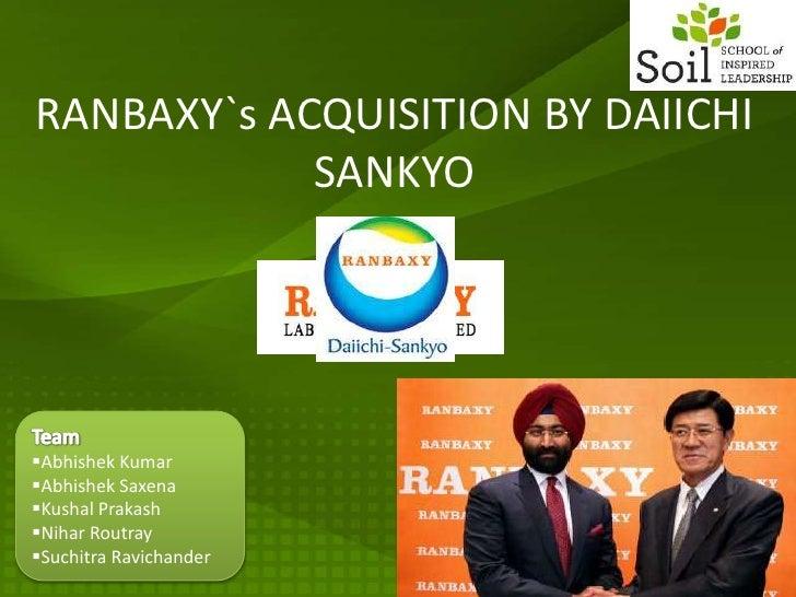 RANBAXY`s ACQUISITION BY DAIICHI SANKYO<br />Team <br /><ul><li>Abhishek Kumar