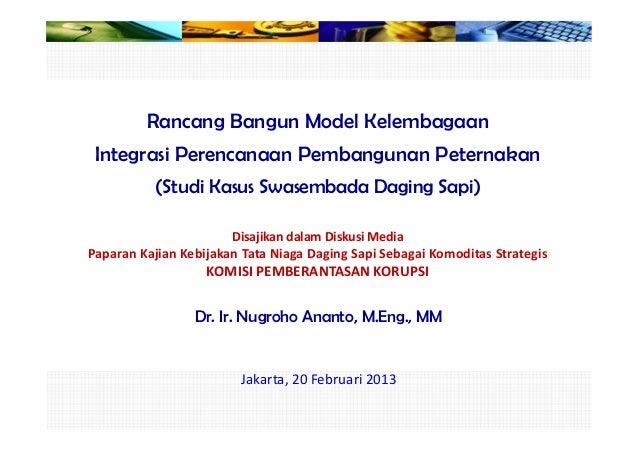 Rancang Bangun Model Kelembagaan Integrasi Perencanaan Pembangunan Peternakan (Studi Kasus Swasembada Daging Sapi) Disajik...