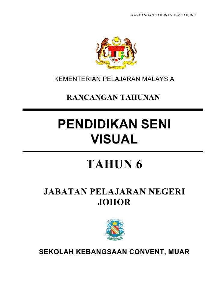 RANCANGAN TAHUNAN PSV TAHUN 6        KEMENTERIAN PELAJARAN MALAYSIA        RANCANGAN TAHUNAN      PENDIDIKAN SENI        V...