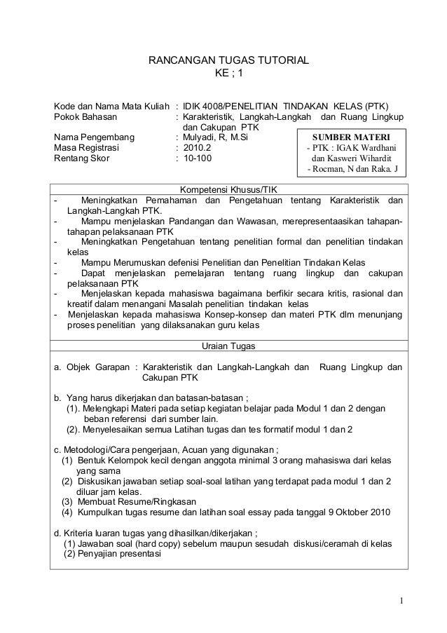 RANCANGAN TUGAS TUTORIALKE ; 1Kode dan Nama Mata Kuliah : IDIK 4008/PENELITIAN TINDAKAN KELAS (PTK)Pokok Bahasan : Karakte...
