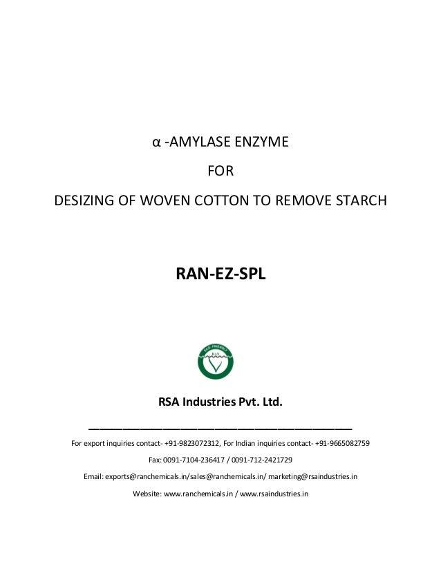 α -AMYLASE ENZYME FOR DESIZING OF WOVEN COTTON TO REMOVE STARCH RAN-EZ-SPL RSA Industries Pvt. Ltd. ______________________...