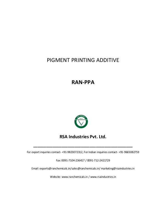 PIGMENT PRINTING ADDITIVE RAN-PPA RSA Industries Pvt. Ltd. ______________________________________________ For export inqui...