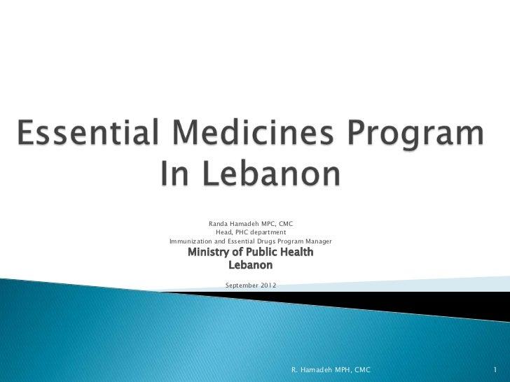 Randa Hamadeh MPC, CMC             Head, PHC departmentImmunization and Essential Drugs Program Manager     Ministry of Pu...