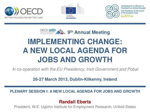 9th Annual Meeting       IMPLEMENTING CHANGE:      A NEW LOCAL AGENDA FOR         JOBS AND GROWTHIn co-operation with the ...