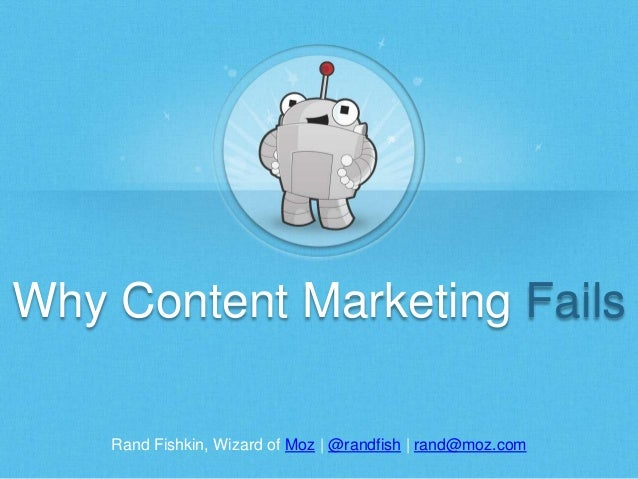 Why Content Marketing Fails - Rand Fishkin