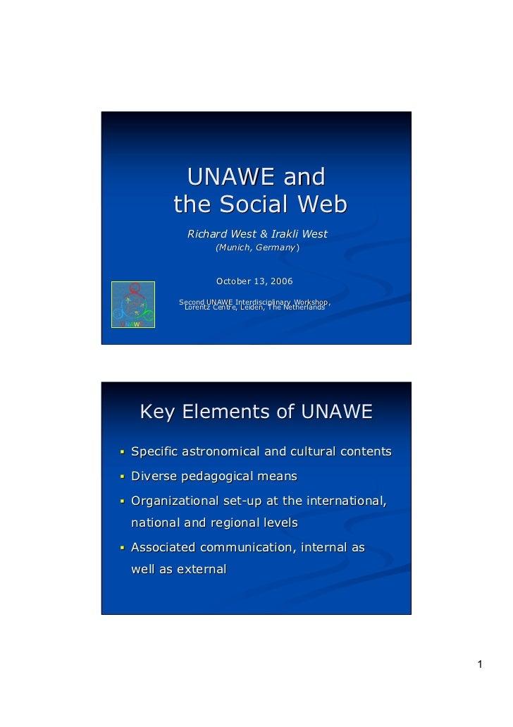UNAWE and        the Social Web           Richard West & Irakli West                  (Munich, Germany)                   ...