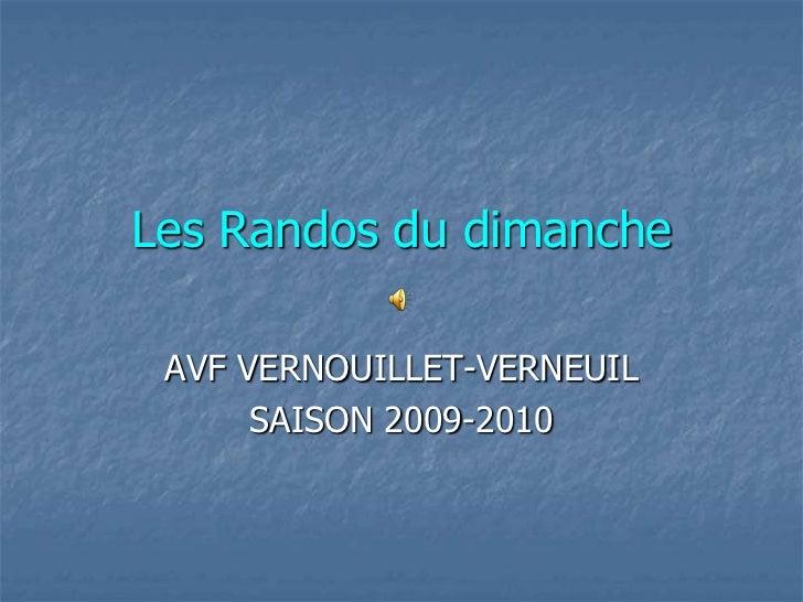 Les Randos du dimanche<br />AVF VERNOUILLET-VERNEUIL<br />SAISON 2009-2010<br />