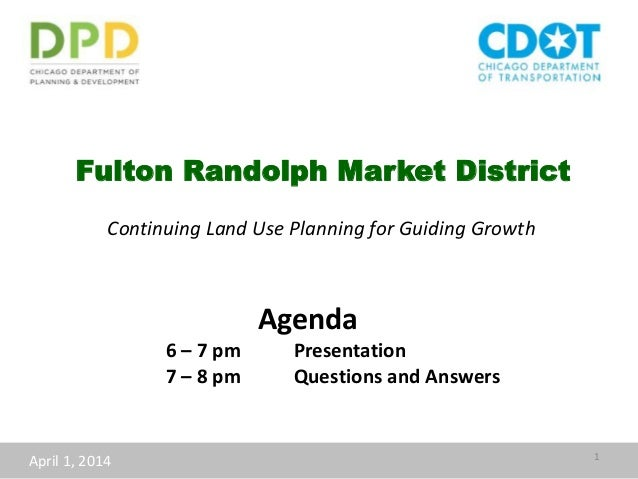 Fulton Randolph Market District Continuing Land Use Planning for Guiding Growth April 1, 2014 1 Agenda 6 – 7 pm Presentati...