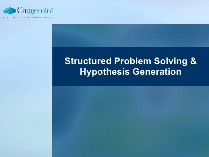 Structured Problem Solving & Hypothesis Generation