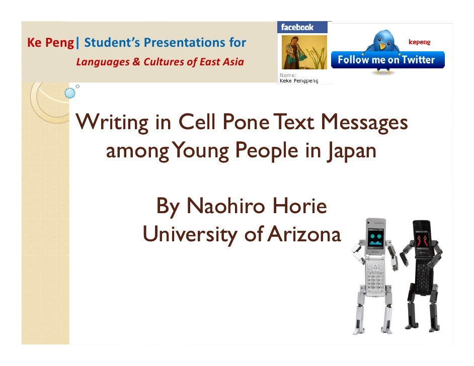 Ke Peng| Student's Presentations for         Languages & Cultures of East Asia            Writing in Cell Pone Text Messag...