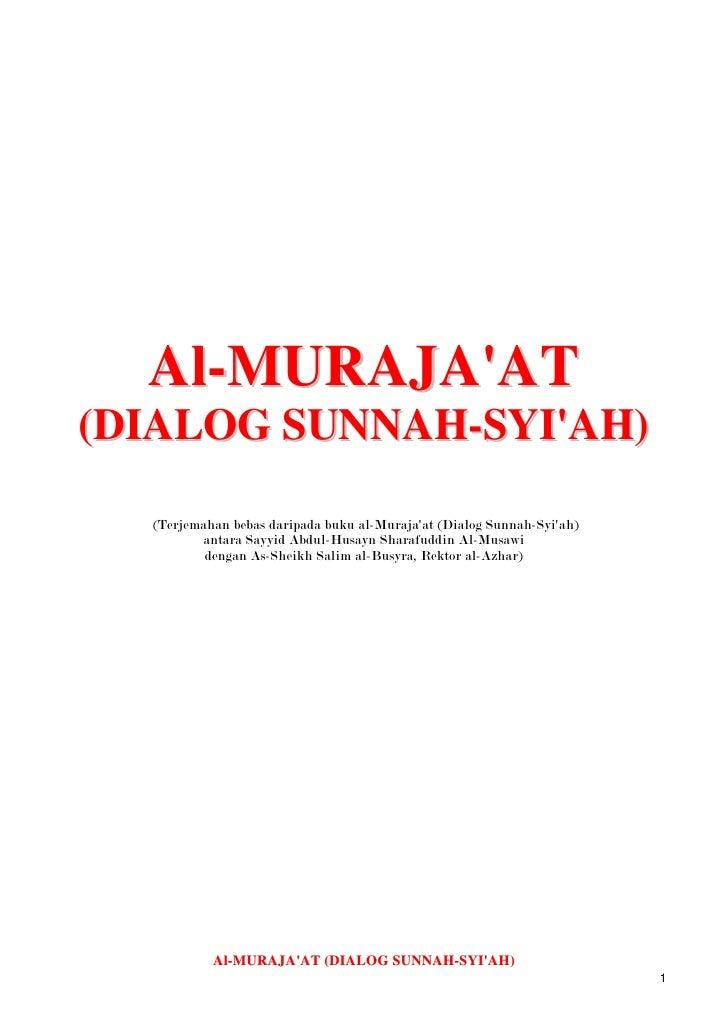 Al-MURAJA'AT (DIALOG SUNNAH-SYI'AH)<br /> (Terjemahan bebas daripada buku al-Muraja'at (Dialog Sunnah-Syi'ah) <br />antara...