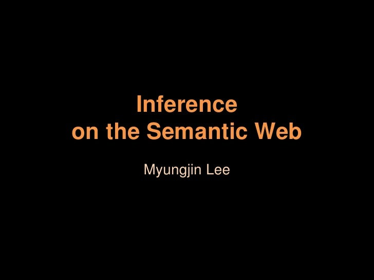 Inferenceon the Semantic Web<br />Myungjin Lee<br />