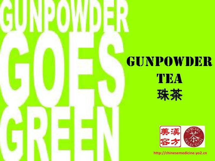 Gunpowder Tea  <br />珠茶<br />http://chinesemedicine.yo2.cn<br />