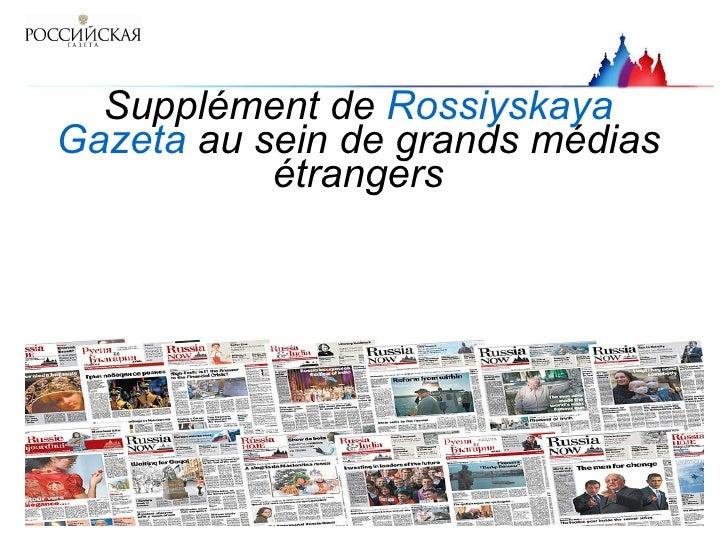 Supplément de  Rossiyska y a Gazeta  au sein de grands médias étrangers