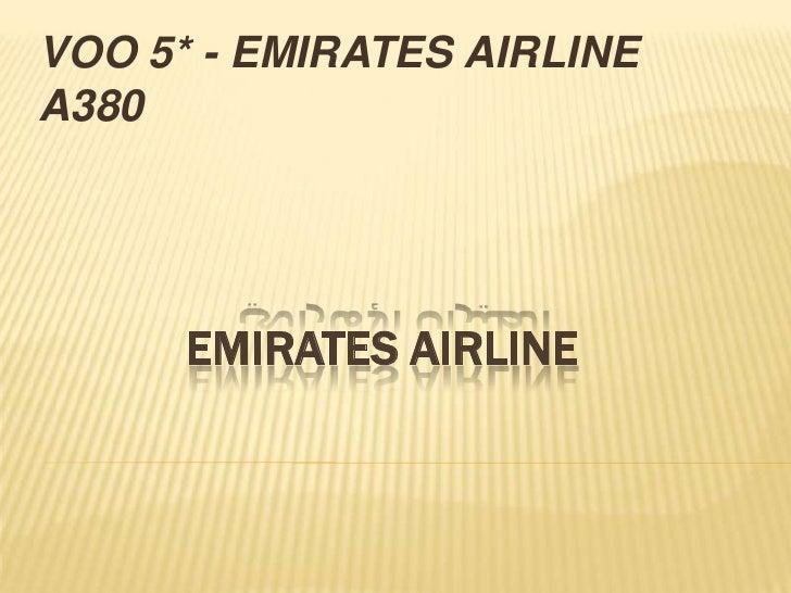 VOO 5* - EMIRATES AIRLINE A380<br />الطيران الإماراتيEMIRATES AIRLINE<br />