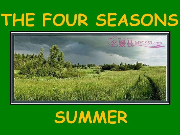 THE FOUR SEASONS SUMMER