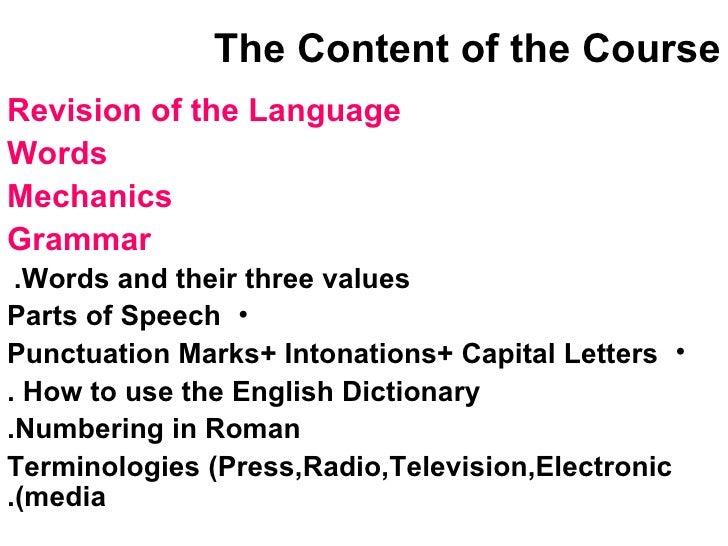 The Content of the Course  <ul><li>Revision of the Language </li></ul><ul><li>Words </li></ul><ul><li>Mechanics </li></ul>...