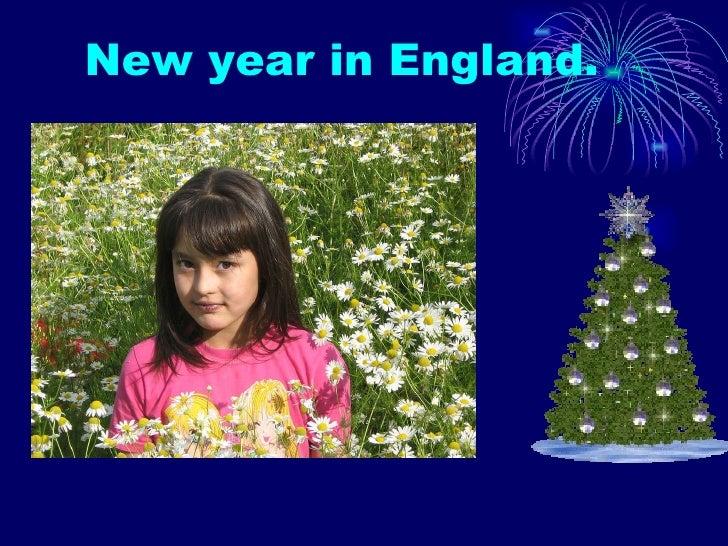 New year in England. <ul><li>Выполнила Садыкова Милена 5-4 класса </li></ul>