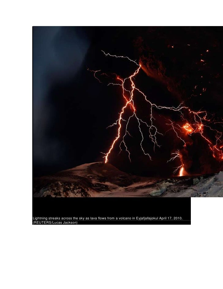 Lightning streaks across the sky as lava flows from a volcano in Eyjafjallajokul April 17, 2010. (REUTERS/Lucas Jackson) <...