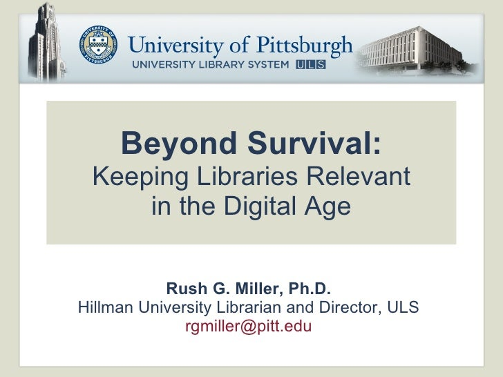 Beyond Survival:Keeping Libraries Relevant in the Digital Age
