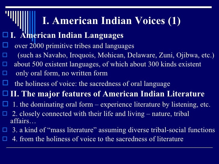 I. American Indian Voices (1) <ul><li>I.  American Indian Languages </li></ul><ul><li>over 2000 primitive tribes and langu...