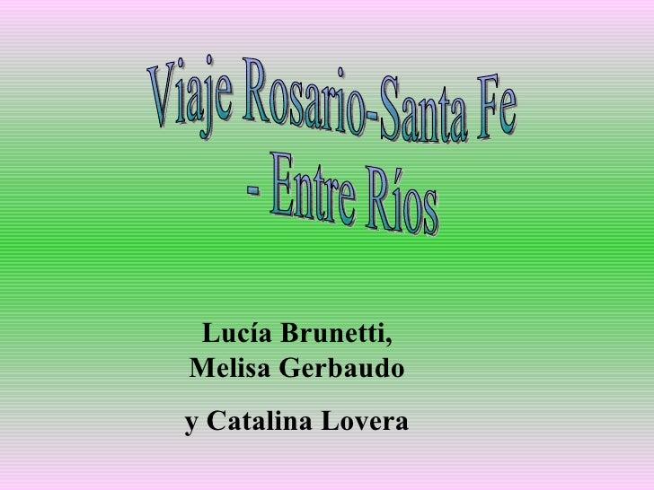 Viaje Rosario-Santa Fe - Entre Ríos Lucía Brunetti, Melisa Gerbaudo y Catalina Lovera