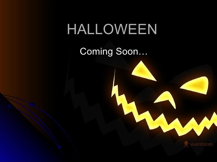 HALLOWEEN Coming Soon…