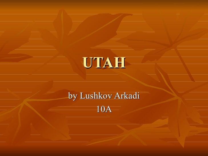 UTAH by Lushkov Arkadi 10A
