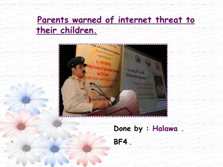 Parents warned of internet threat to their children.   Done by :  Halawa . BF4  .
