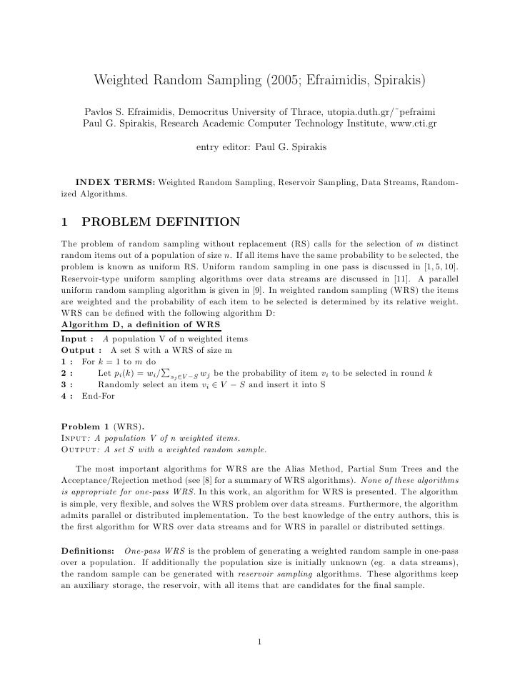 Weighted Random Sampling (2005; Efraimidis, Spirakis)     Pavlos S. Efraimidis, Democritus University of Thrace, utopia.du...