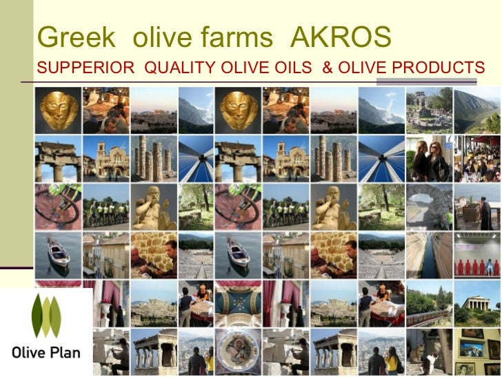 Greek  olive farms  AKROS SUPPERIOR  QUALITY OLIVE OILS  & OLIVE PRODUCTS