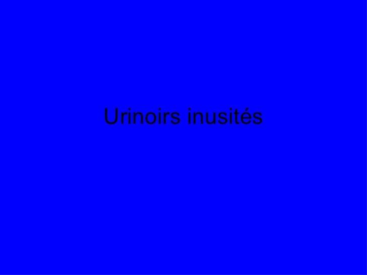 Urinoirs inusités