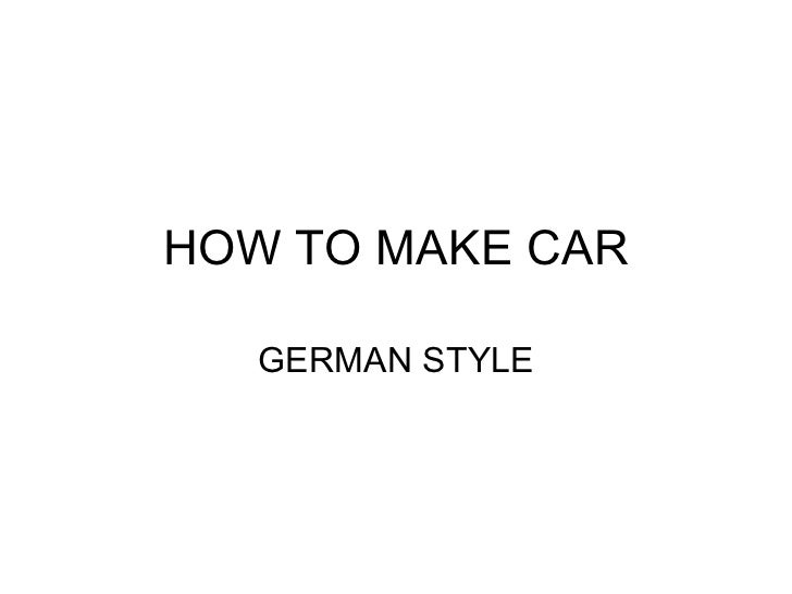 HOW TO MAKE CAR GERMAN STYLE