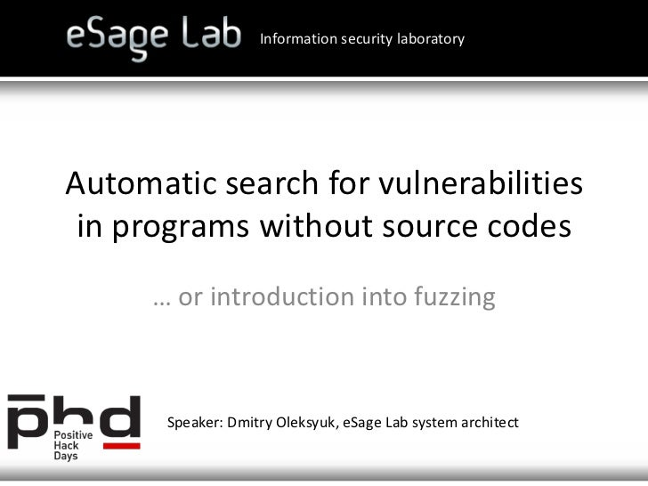 Automatic search for vulnerabilities in programs without source codes<br />Information security laboratory<br />… or intro...