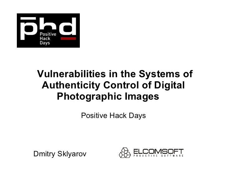 Positive Hack Days. Sklyarov. Vulnerabilities in the Systems of Authenticity Control of Digital Photographic Images