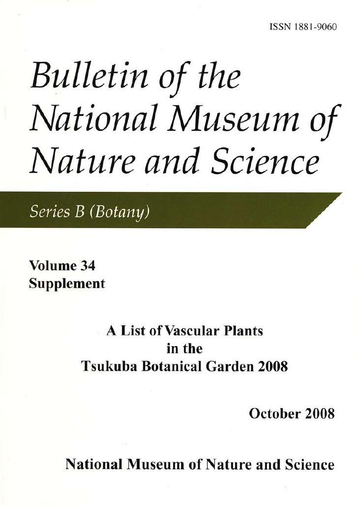 2                 筑波実験植物園植物目録 2008                         はじめに 国立科学博物館は、1976 年 5 月に筑波研究学園都市に、植物分類学およびその関連分野の研究を行うとともに、その研...